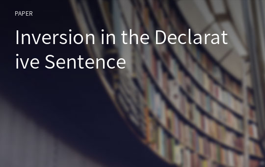 Inversion in the Declarative Sentence