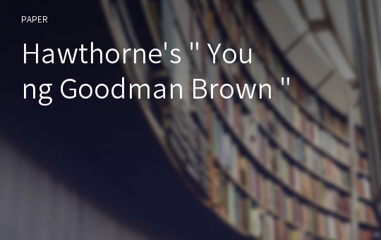 "Hawthorne's "" Young Goodman Brown """