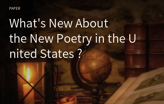 What's New About the New Poetry in the United States ?