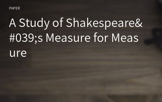 A Study of Shakespeare's Measure for Measure