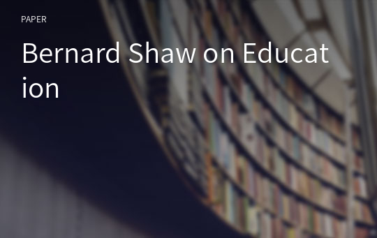 Bernard Shaw on Education
