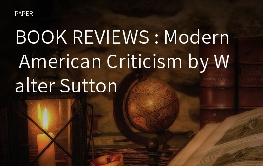 BOOK REVIEWS : Modern American Criticism by Walter Sutton