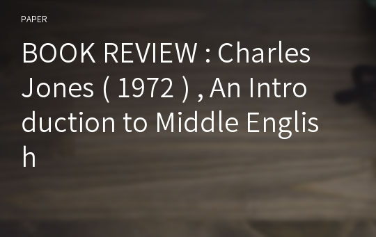 BOOK REVIEW : Charles Jones ( 1972 ) , An Introduction to Middle English