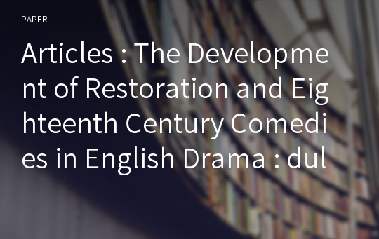 Articles : The Development of Restoration and Eighteenth Century Comedies in English Drama : dulce et utile