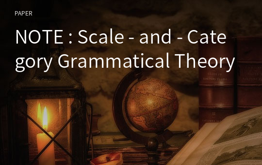 NOTE : Scale - and - Category Grammatical Theory