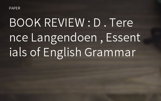 BOOK REVIEW : D . Terence Langendoen , Essentials of English Grammar
