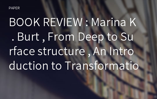 BOOK REVIEW : Marina K . Burt , From Deep to Surface structure , An Introduction to Transformational Syntax