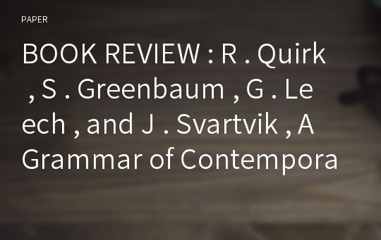 BOOK REVIEW : R . Quirk , S . Greenbaum , G . Leech , and J . Svartvik , A Grammar of Contemporary English