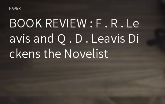 BOOK REVIEW : F . R . Leavis and Q . D . Leavis Dickens the Novelist