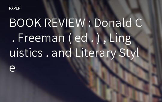BOOK REVIEW : Donald C . Freeman ( ed . ) , Linguistics . and Literary Style