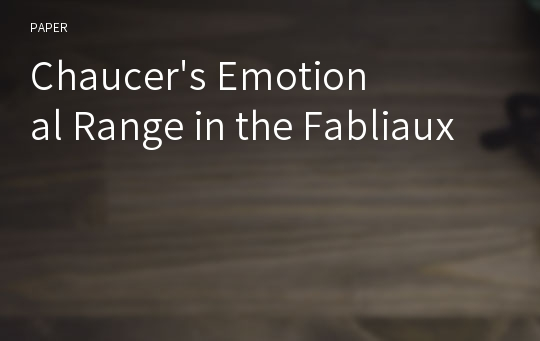 Chaucer's Emotional Range in the Fabliaux