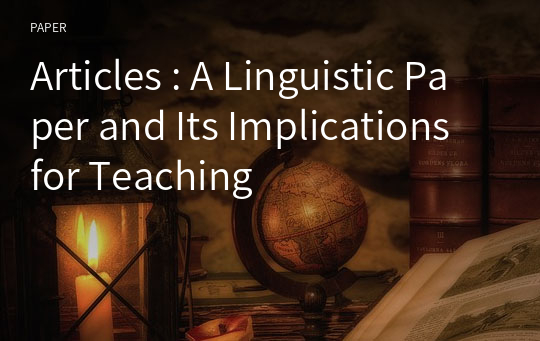 Articles : A Linguistic Paper and Its Implications for Teaching