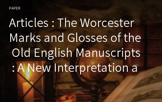 Articles : The Worcester Marks and Glosses of the Old English Manuscripts : A New Interpretation and Addehda