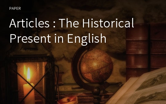 Articles : The Historical Present in English