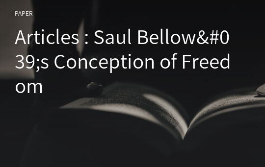 Articles : Saul Bellow's Conception of Freedom