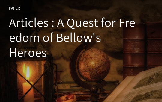 Articles : A Quest for Freedom of Bellow's Heroes