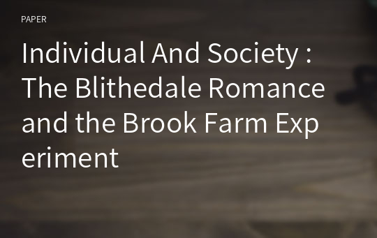 Individual And Society : The Blithedale Romance and the Brook Farm Experiment