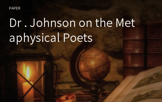 Dr . Johnson on the Metaphysical Poets