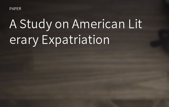 A Study on American Literary Expatriation
