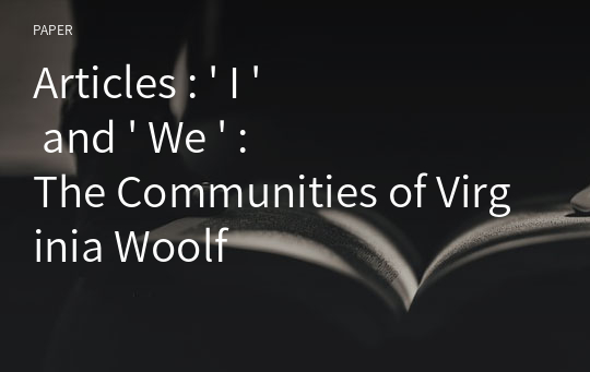 Articles : ' I ' and ' We ' : The Communities of Virginia Woolf