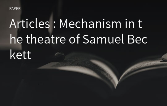 Articles : Mechanism in the theatre of Samuel Beckett