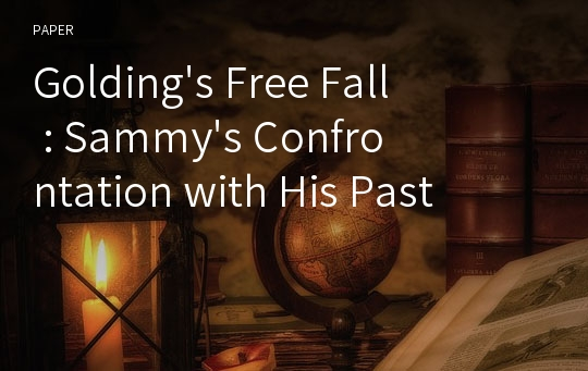 Golding's Free Fall : Sammy's Confrontation with His Past