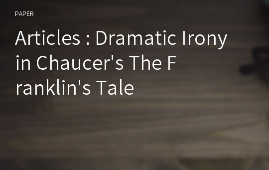Articles : Dramatic Irony in Chaucer's The Franklin's Tale