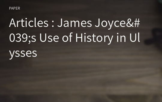 Articles : James Joyce's Use of History in Ulysses
