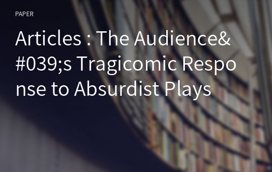 Articles : The Audience's Tragicomic Response to Absurdist Plays