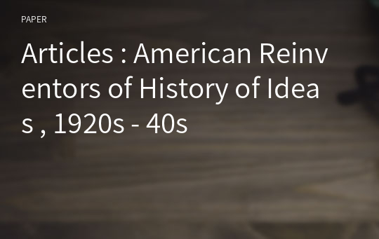 Articles : American Reinventors of History of Ideas , 1920s - 40s