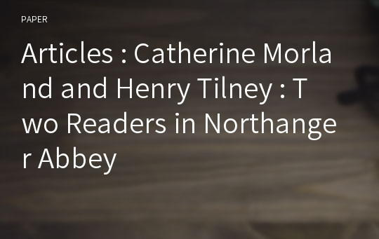 Articles : Catherine Morland and Henry Tilney : Two Readers in Northanger Abbey