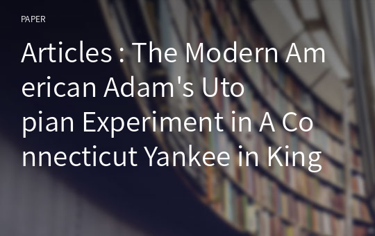 Articles : The Modern American Adam's Utopian Experiment in A Connecticut Yankee in King Arthur's Court