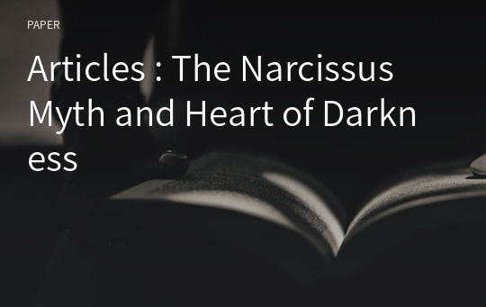 Articles : The Narcissus Myth and Heart of Darkness