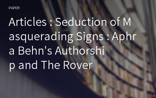 Articles : Seduction of Masquerading Signs : Aphra Behn's Authorship and The Rover