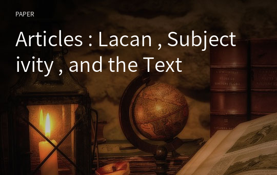 Articles : Lacan , Subjectivity , and the Text