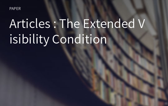 Articles : The Extended Visibility Condition