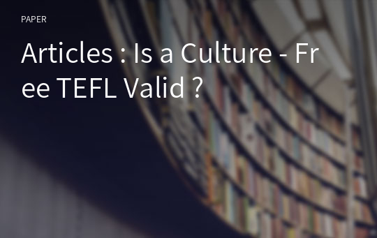 Articles : Is a Culture - Free TEFL Valid ?
