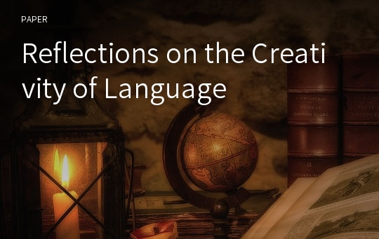 Reflections on the Creativity of Language