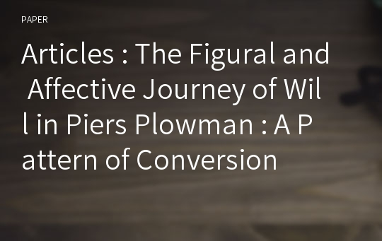 Articles : The Figural and Affective Journey of Will in Piers Plowman : A Pattern of Conversion