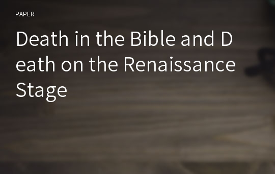 Death in the Bible and Death on the Renaissance Stage