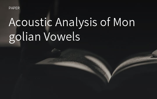 Acoustic Analysis of Mongolian Vowels