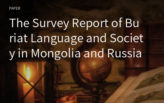 The Survey Report of Buriat Language and Society in Mongolia and Russia