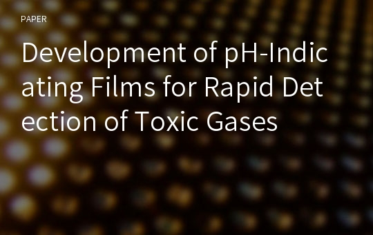 Development of pH-Indicating Films for Rapid Detection of Toxic Gases
