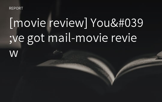 [movie review] You've got mail-movie review