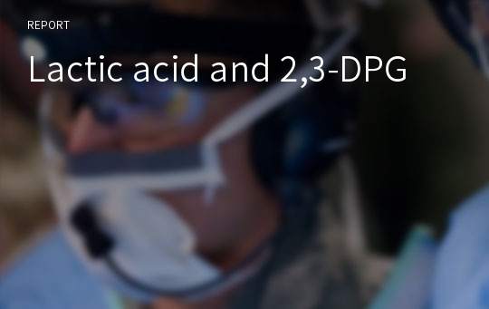 Lactic acid and 2,3-DPG