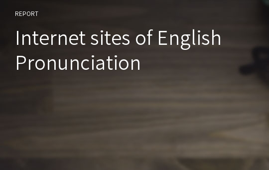 Internet sites of English Pronunciation