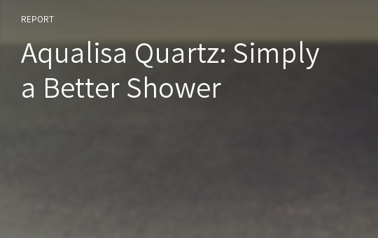 aqualisa quartz simply better shower 1 Aqualisa quartz simply a better shower 1 what is the quartz value proposition to the plumbers to consumers to plumbers - very easy to use.