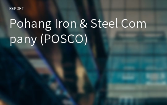 Pohang Iron & Steel Company (POSCO)