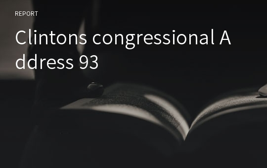 Clintons congressional Address 93
