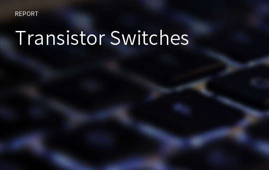 Transistor Switches